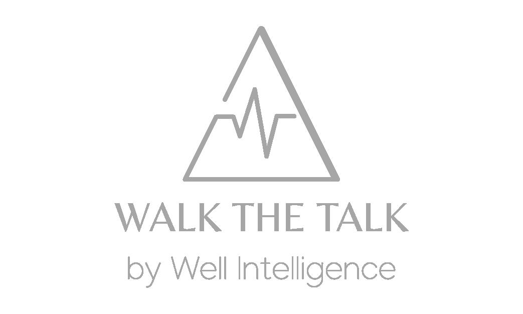WALK THE TALK BY WELL INTELLIGENCE
